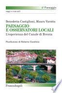 Paesaggio e Osservatori locali  L esperienza del Canale di Brenta