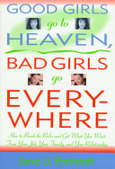 Good Girls Go to Heaven  Bad Girls Go Everywhere Book PDF