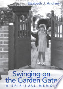 Swinging on the Garden Gate