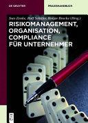 Risikomanagement, Unternehmensorganisation, Compliance im Unternehmen
