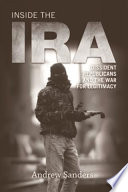Inside the IRA  Dissident Republicans and the War for Legitimacy