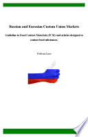 Russian and Eurasian Custom Union Markets   Guideline to Food Contact Materials  FCM  and articles designed to contact food substances