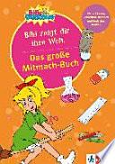 Das gro  e Mitmach Buch Bibi zeigt dir ihre Welt