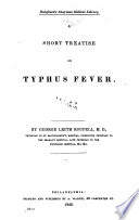 A Short Treatise On Typhus Fever : ...