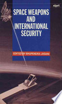 Space Weapons and International Security