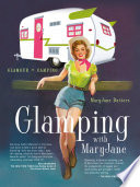 Glamping with Mary Jane Or Glamour Camping One Of The Maryjane S