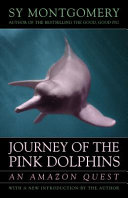 Journey of the Pink Dolphins Octopus And The Bestselling Memoir The