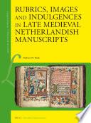 Rubrics  Images and Indulgences in Late Medieval Netherlandish Manuscripts