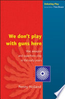 We Don t Play with Guns Here