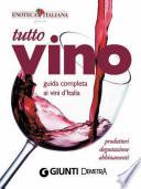 Tutto Vino  guida completa ai vini d Italia