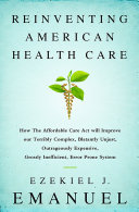 Reinventing American Health Care Consequences And Confusions In March 2010 The