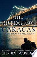 The Bridge To Caracas book