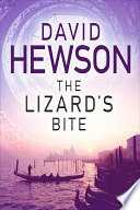 The Lizard's Bite Costa Series David Hewson S Detective Novels Of