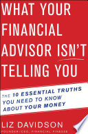 What Your Financial Advisor Isn T Telling You