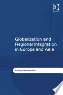 Globalization and Regional Integration in Europe and Asia