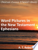 Word Pictures In The New Testament Ephesians
