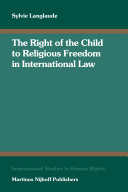 The Right of the Child to Religious Freedom in International Law