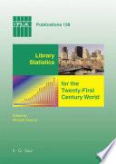 Library Statistics for the Twenty First Century World
