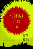 Foreign Gods, Inc. A Masterful And Universally Acclaimed Novel