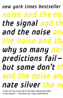 The Signal And The Noise: Why So Many Predictions Fail-But Some Don't : ranging from the financial market...