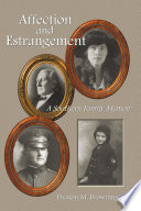 Affection And Estrangement A Southern Family Memoir