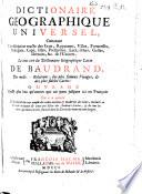 Dictionnaire géographique universel, tiré du Dictionaire géographique latin de Baudrand, des meilleures relations des plus fameux voyages, et des plus fideles cartes