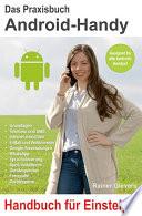 Das Praxisbuch Android Handy   Handbuch f  r Einsteiger