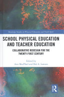 School Physical Education and Teacher Education: Collaborative Redesign for the 21st Century
