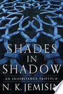 Shades in Shadow  An Inheritance Triptych Book PDF