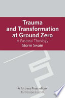 Trauma and Transformation at Ground Zero