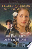 The Pattern of Her Heart  Lights of Lowell Book  3