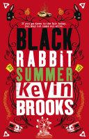 Black Rabbit Summer Stiflingly Hot Lazy Days Stretched Ahead Of Him
