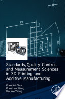 Standards  Quality Control  and Measurement Sciences in 3D Printing and Additive Manufacturing