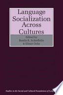 Language Socialization Across Cultures