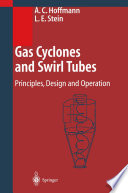 Gas Cyclones And Swirl Tubes : theory and design of cyclone systems....