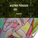 AUTRE PENSEE