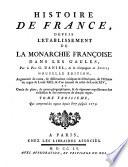 Histoire de France  depuis l   tablissement de la monarchie Fran  oise dans les Gaules