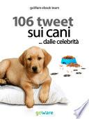 106 tweet sui cani... dalle celebrità