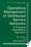 Operations Management Of Distributed Service Networks book