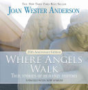 Where Angels Walk Their Daily Life This 25th Anniversary Edition
