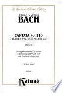 Cantata No. 210 -- O holder Tag, erwunschte Zeit Johann Sebastian Bach