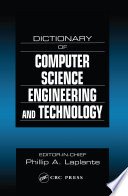 Dictionary of Computer Science  Engineering and Technology