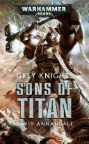 Grey Knights  Sons of Titan