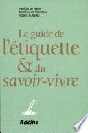 Guide de L'etiquette Et Du Savoir Vivre, Le