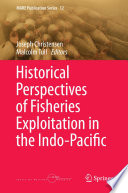 Historical Perspectives of Fisheries Exploitation in the Indo Pacific