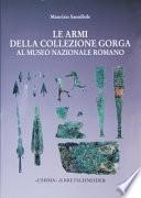 Le armi della collezione Gorga al Museo nazionale romano