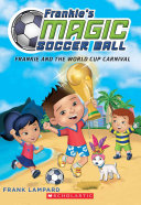 Frankie and the World Cup Carnival  Frankie s Magic Soccer Ball  6