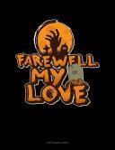 Farewell My Love  Two Column Ledger