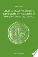 Soevereine Raad te Roermond, Justiz-Collegium te Geldern en Staatshof van Gelre te Venlo