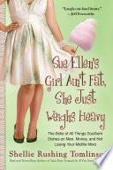 Sue Ellen s Girl Ain t Fat  She Just Weighs Heavy